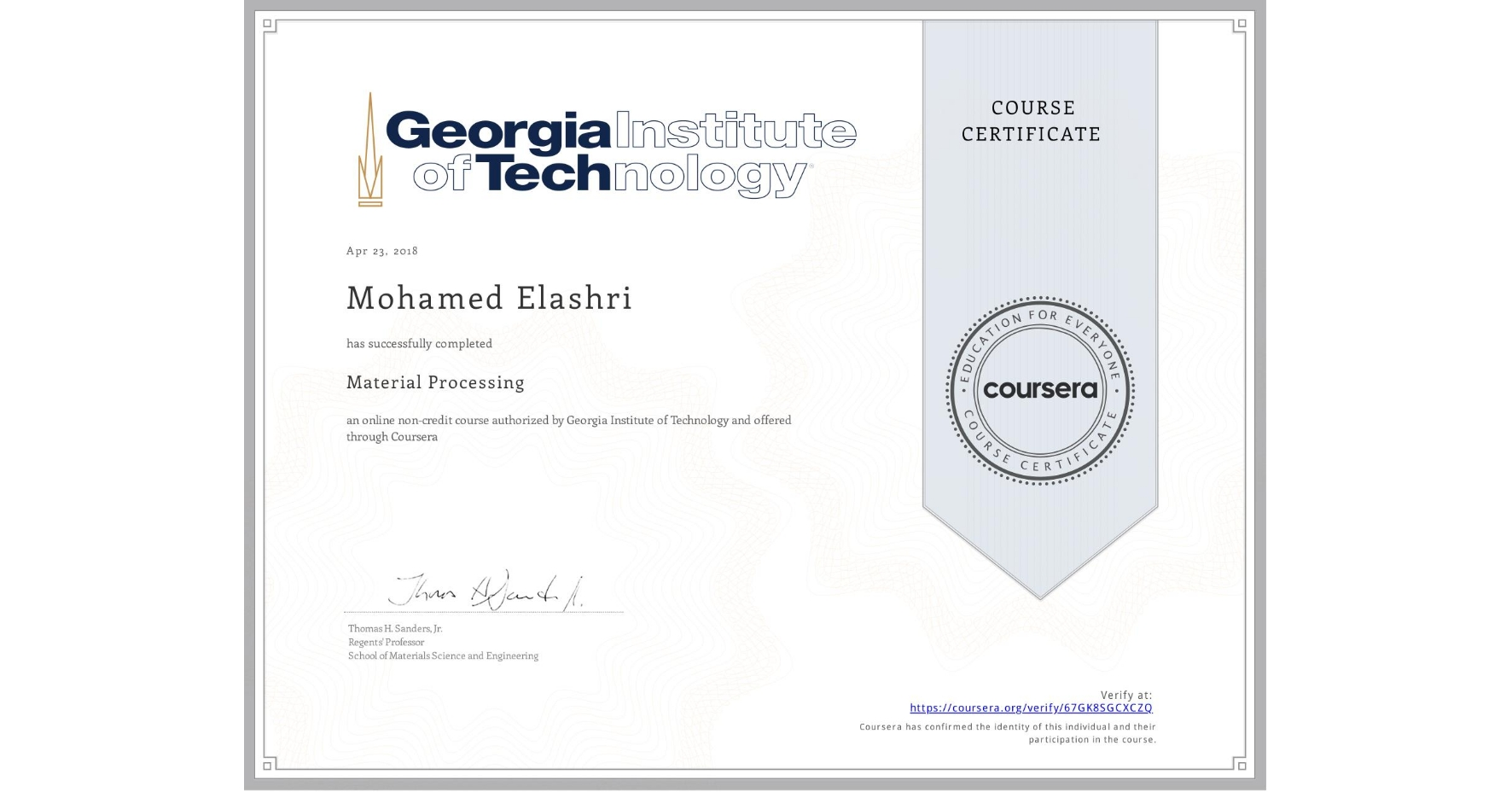 View certificate for Mohamed Elashri, Material Processing, an online non-credit course authorized by Georgia Institute of Technology and offered through Coursera