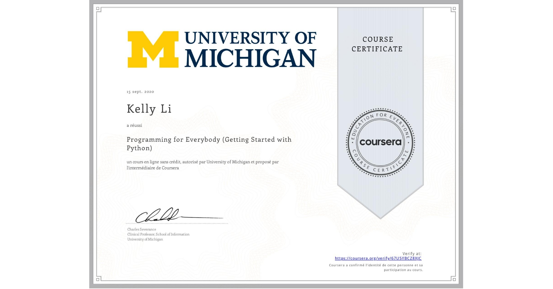 View certificate for Kelly Li, Programming for Everybody (Getting Started with Python), an online non-credit course authorized by University of Michigan and offered through Coursera