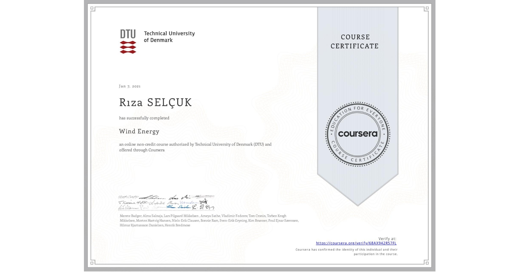 View certificate for Rıza SELÇUK, Wind Energy, an online non-credit course authorized by Technical University of Denmark (DTU) and offered through Coursera