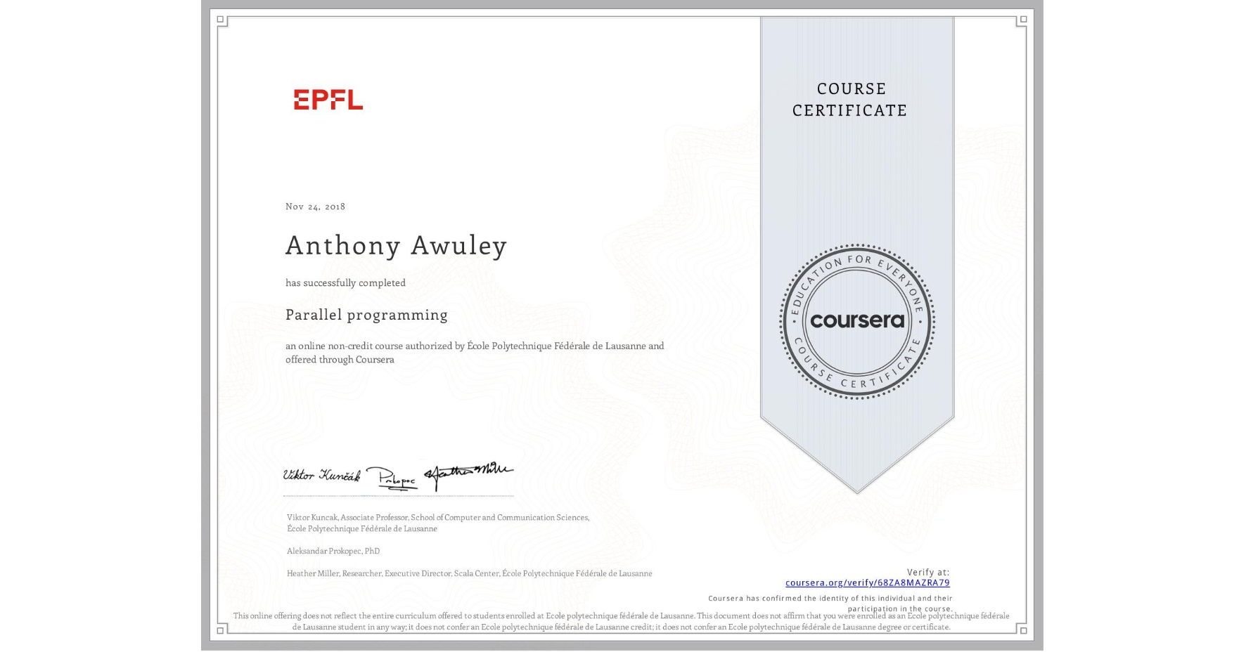 View certificate for Anthony Awuley, Parallel programming, an online non-credit course authorized by École Polytechnique Fédérale de Lausanne and offered through Coursera