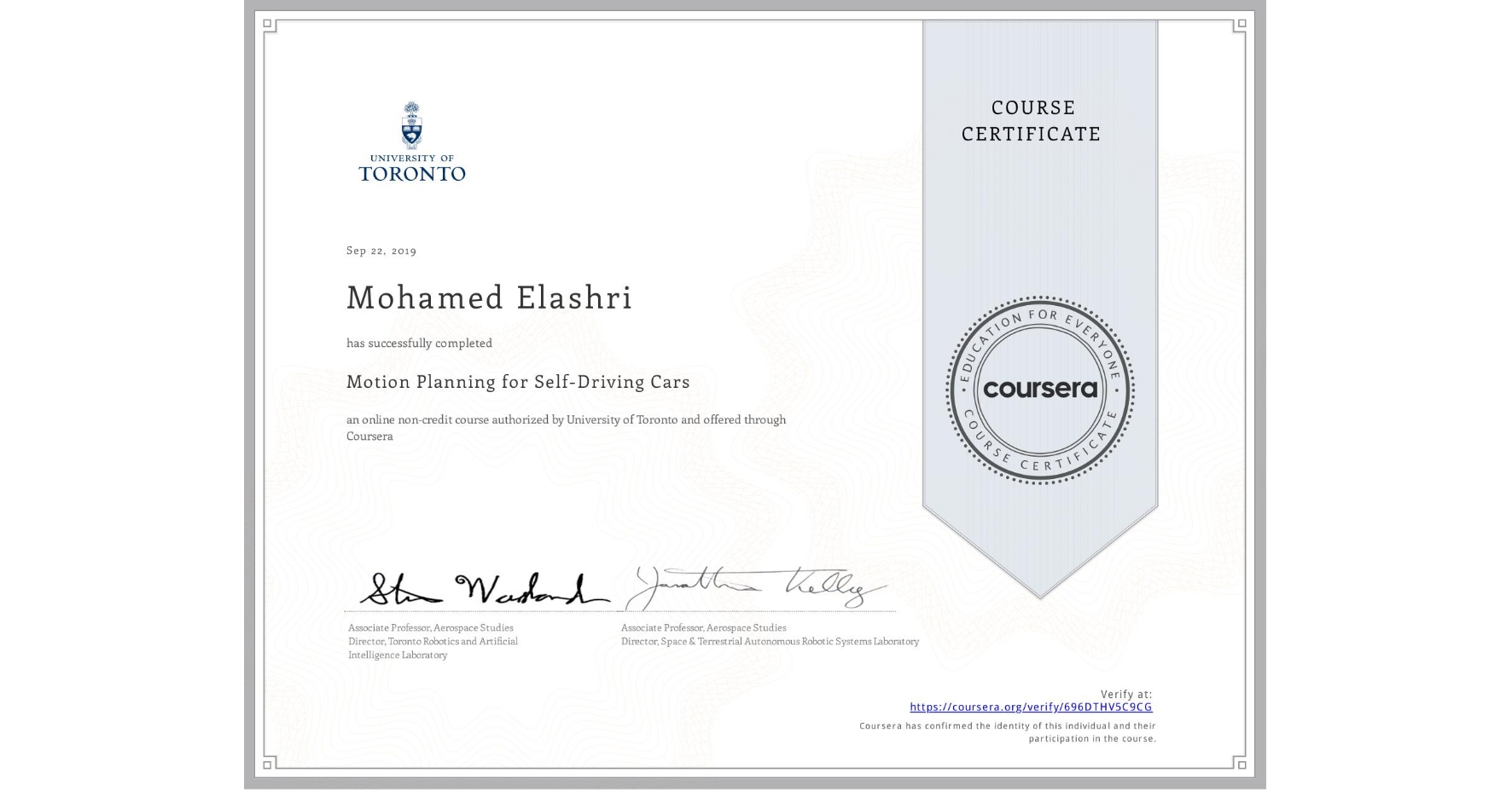 View certificate for Mohamed Elashri, Motion Planning for Self-Driving Cars, an online non-credit course authorized by University of Toronto and offered through Coursera