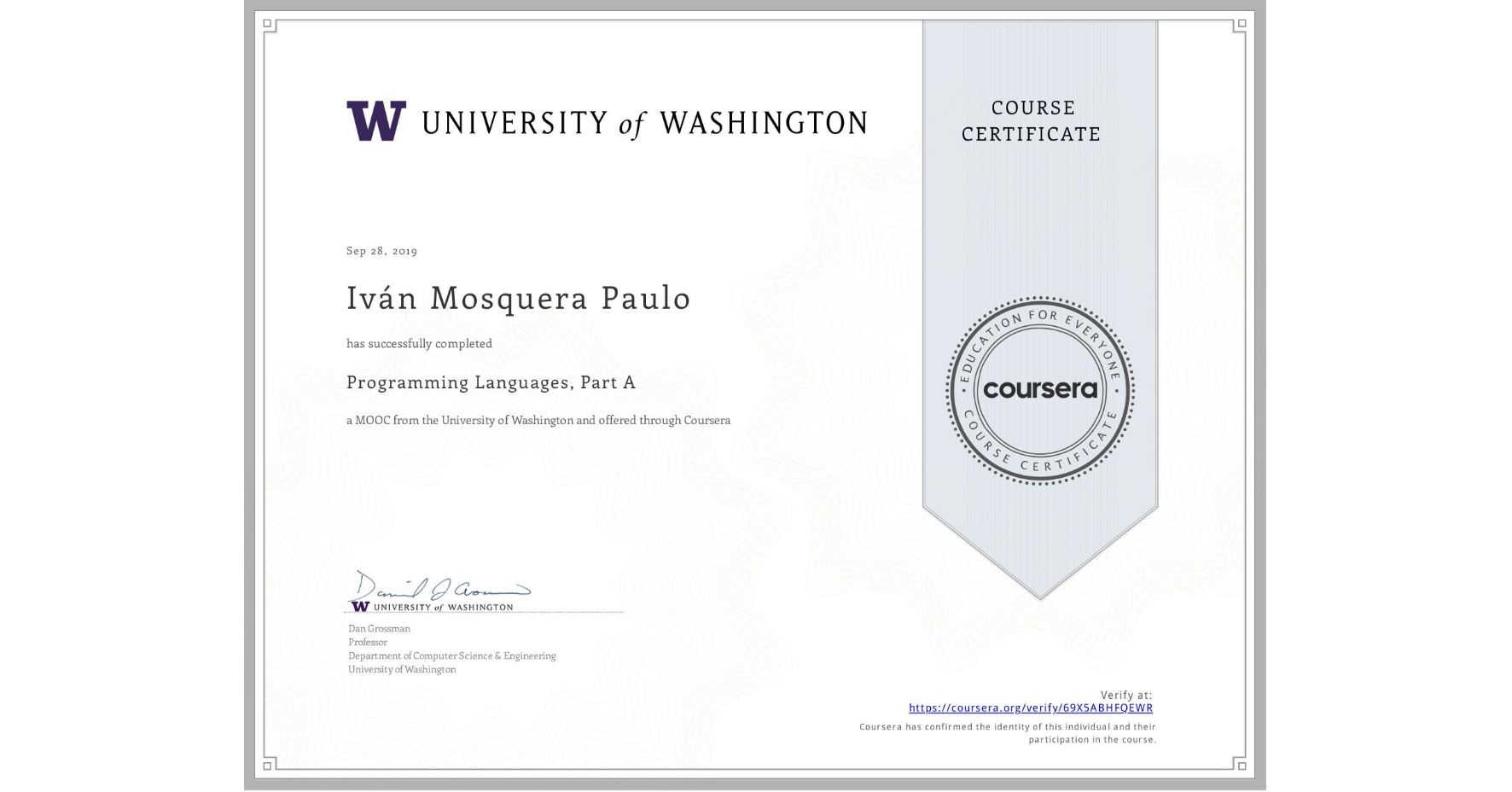 View certificate for Iván Mosquera Paulo, Programming Languages, Part A, an online non-credit course authorized by University of Washington and offered through Coursera