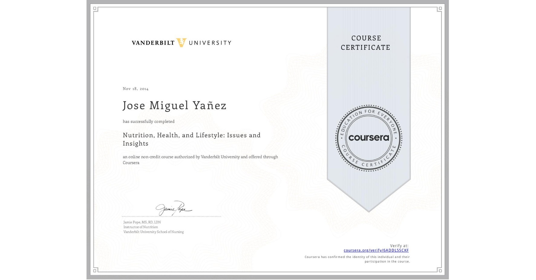 View certificate for Jose Miguel Yañez, Nutrition, Health, and Lifestyle: Issues and Insights, an online non-credit course authorized by Vanderbilt University and offered through Coursera