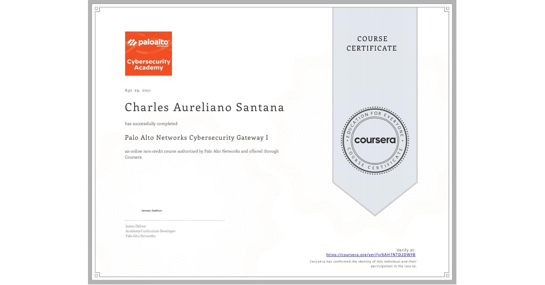 View certificate for Charles Aureliano Santana, Palo Alto Networks Cybersecurity Gateway I, an online non-credit course authorized by Palo Alto Networks and offered through Coursera