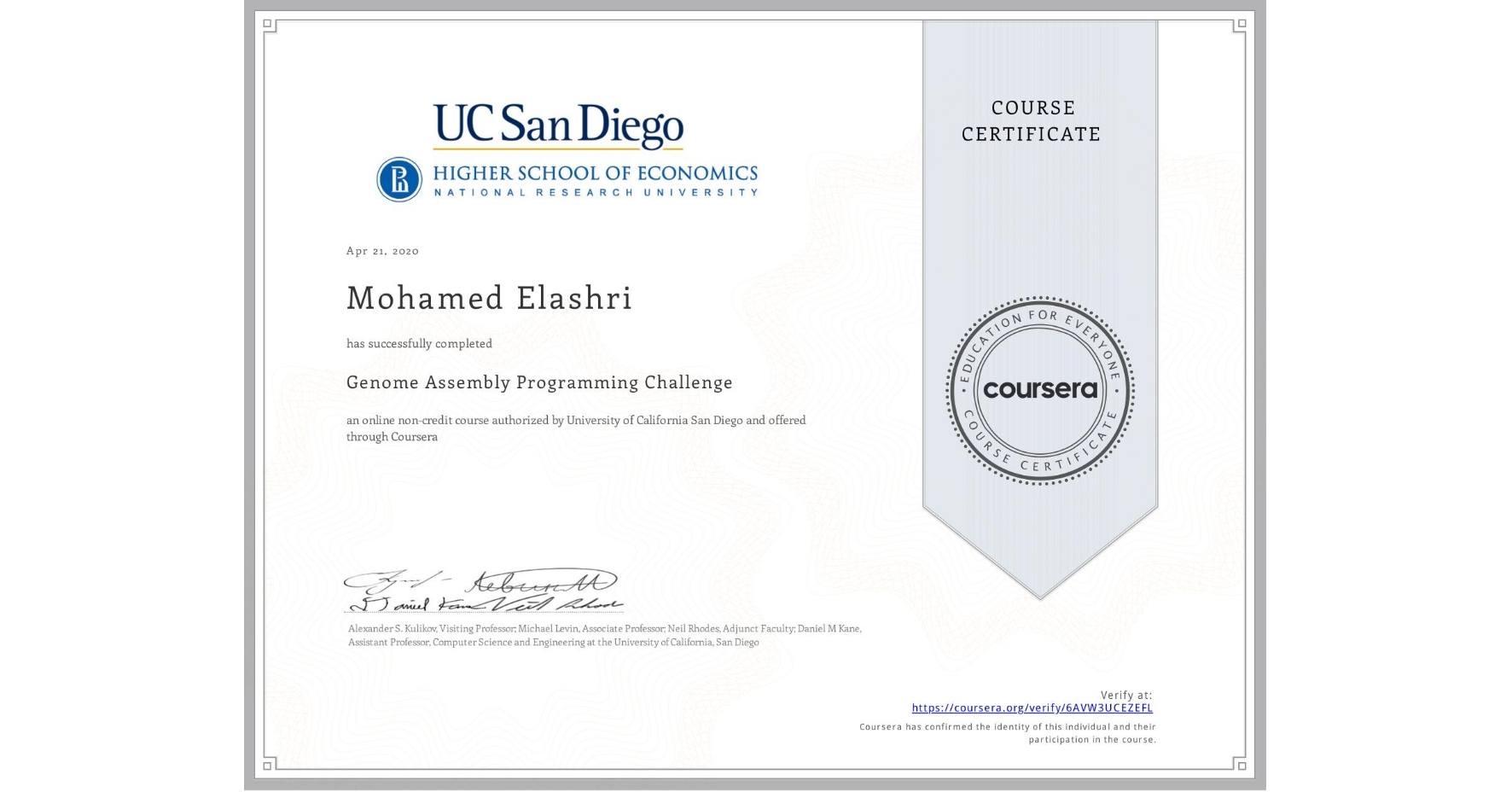 View certificate for Mohamed Elashri, Genome Assembly Programming Challenge, an online non-credit course authorized by University of California San Diego & National Research University Higher School of Economics and offered through Coursera