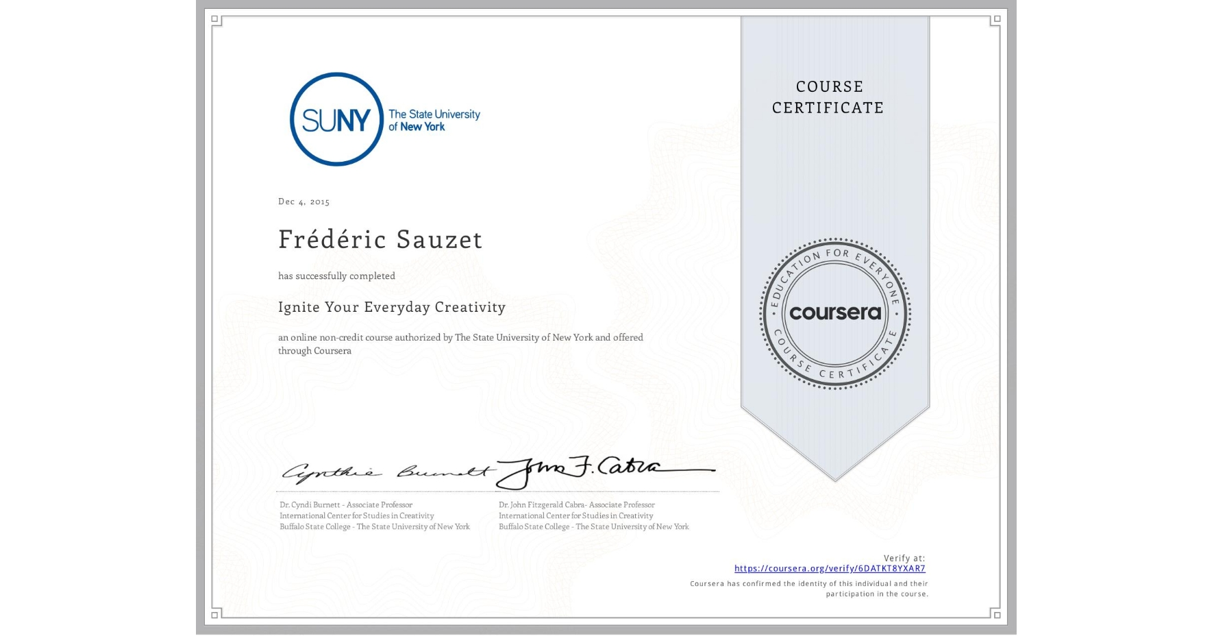 View certificate for Frédéric Sauzet, Ignite Your Everyday Creativity, an online non-credit course authorized by The State University of New York and offered through Coursera