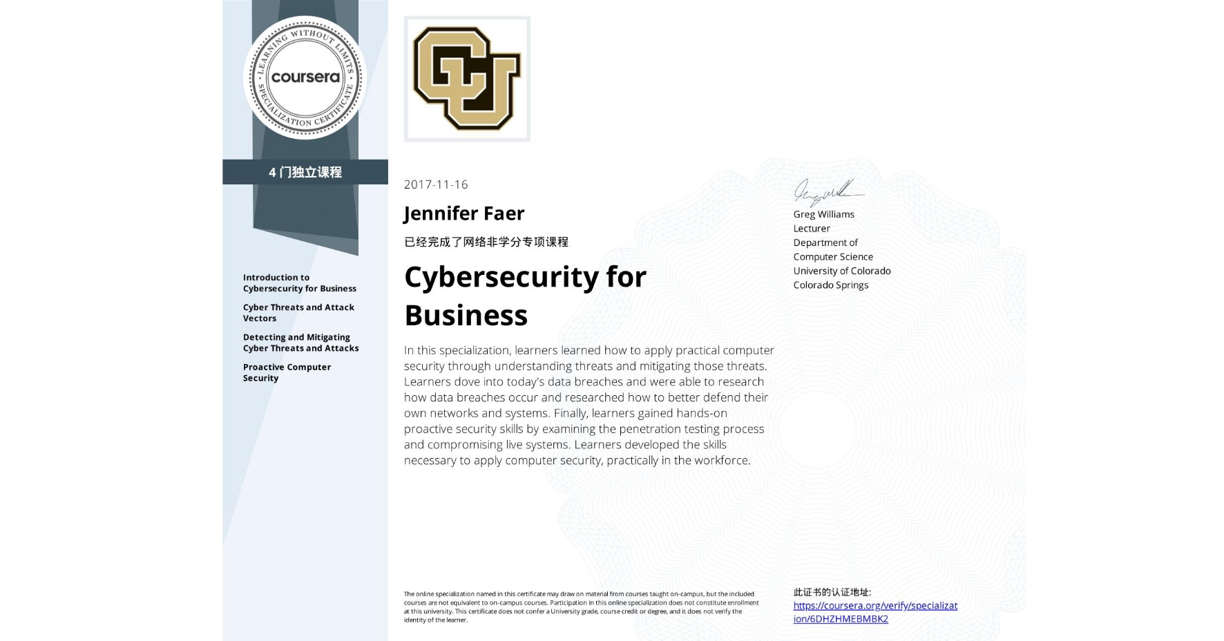 View certificate for Jennifer Faer, Cybersecurity for Business, offered through Coursera. In this specialization, learners learned how to apply practical computer security through understanding threats and mitigating those threats.  Learners dove into today's data breaches and were able to research how data breaches occur and researched how to better defend their own networks and systems.  Finally, learners gained hands-on proactive security skills by examining the penetration testing process and compromising live systems.  Learners developed the skills necessary to apply computer security, practically in the workforce.