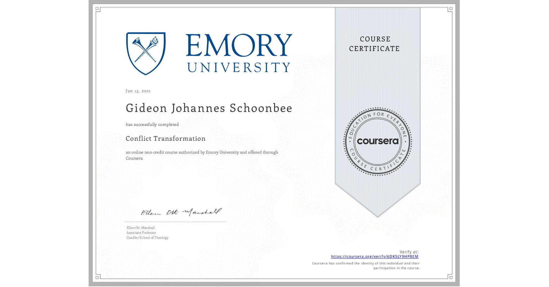 View certificate for Gideon Johannes Schoonbee, Conflict Transformation, an online non-credit course authorized by Emory University and offered through Coursera