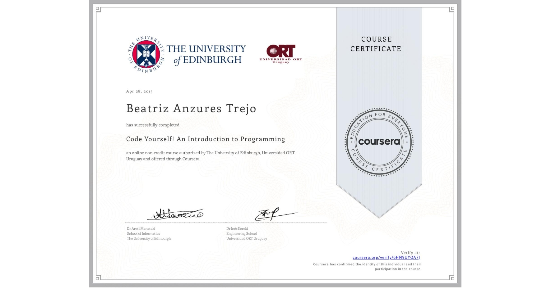 View certificate for Beatriz Anzures Trejo, Code Yourself! An Introduction to Programming, an online non-credit course authorized by The University of Edinburgh & Universidad ORT Uruguay and offered through Coursera