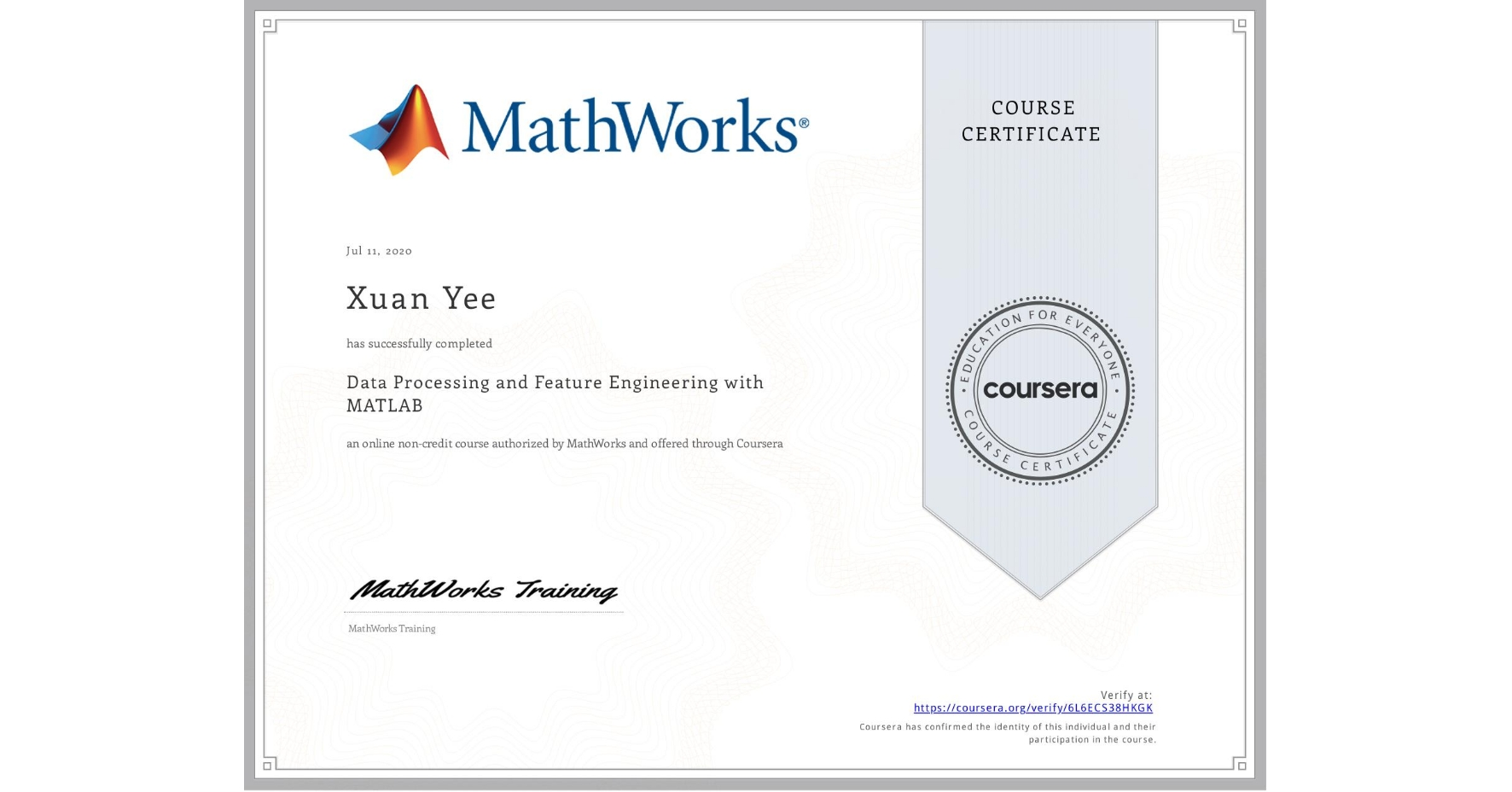 View certificate for Xuan Yee, Data Processing and Feature Engineering with MATLAB, an online non-credit course authorized by MathWorks and offered through Coursera