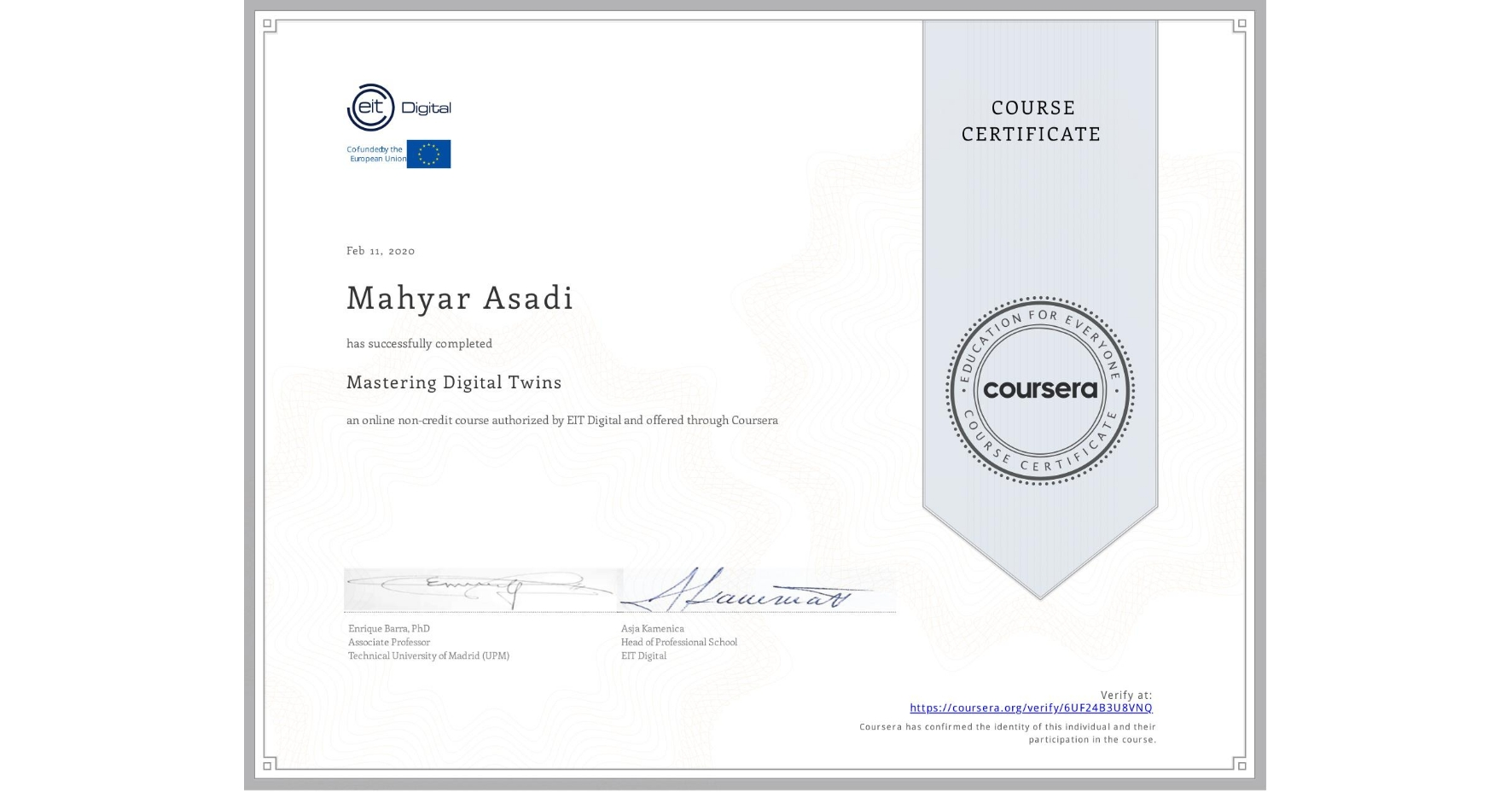 View certificate for Mahyar Asadi, Mastering Digital Twins, an online non-credit course authorized by EIT Digital  and offered through Coursera