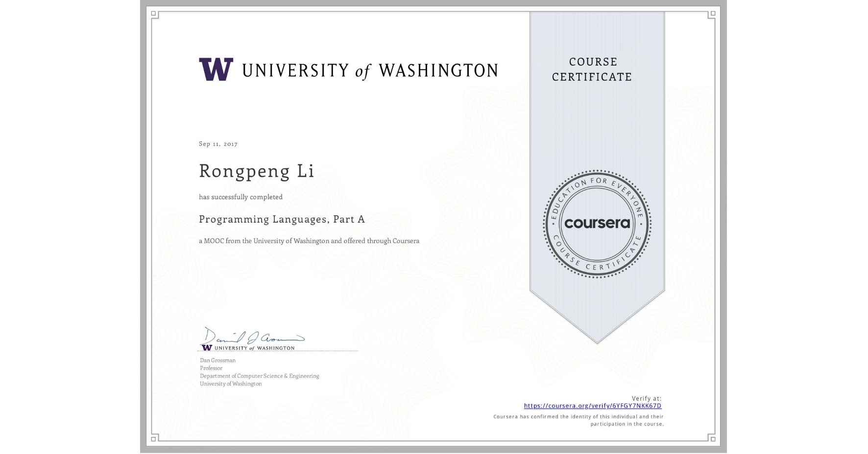 View certificate for Rongpeng Li, Programming Languages, Part A, an online non-credit course authorized by University of Washington and offered through Coursera