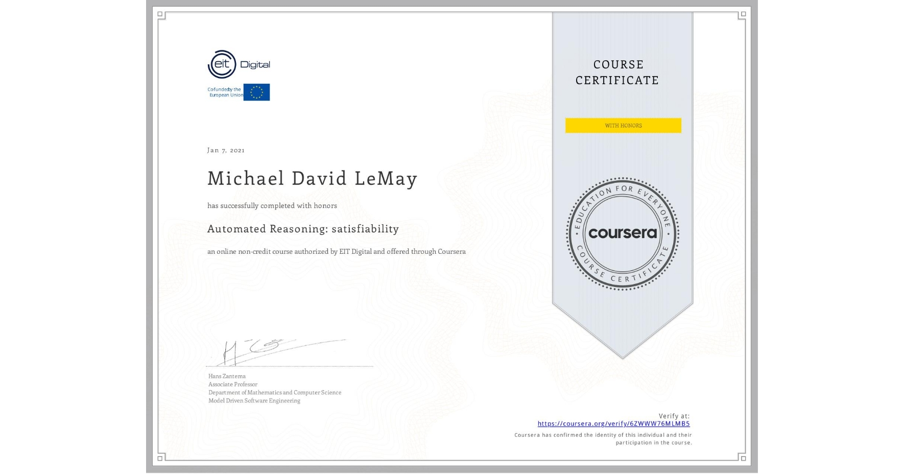 View certificate for Michael David LeMay, Automated Reasoning: satisfiability, an online non-credit course authorized by EIT Digital  and offered through Coursera