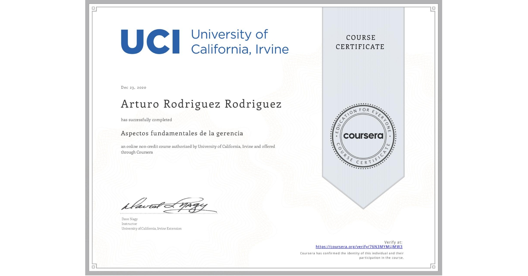View certificate for Arturo Rodriguez Rodriguez, Aspectos fundamentales de la gerencia, an online non-credit course authorized by University of California, Irvine and offered through Coursera