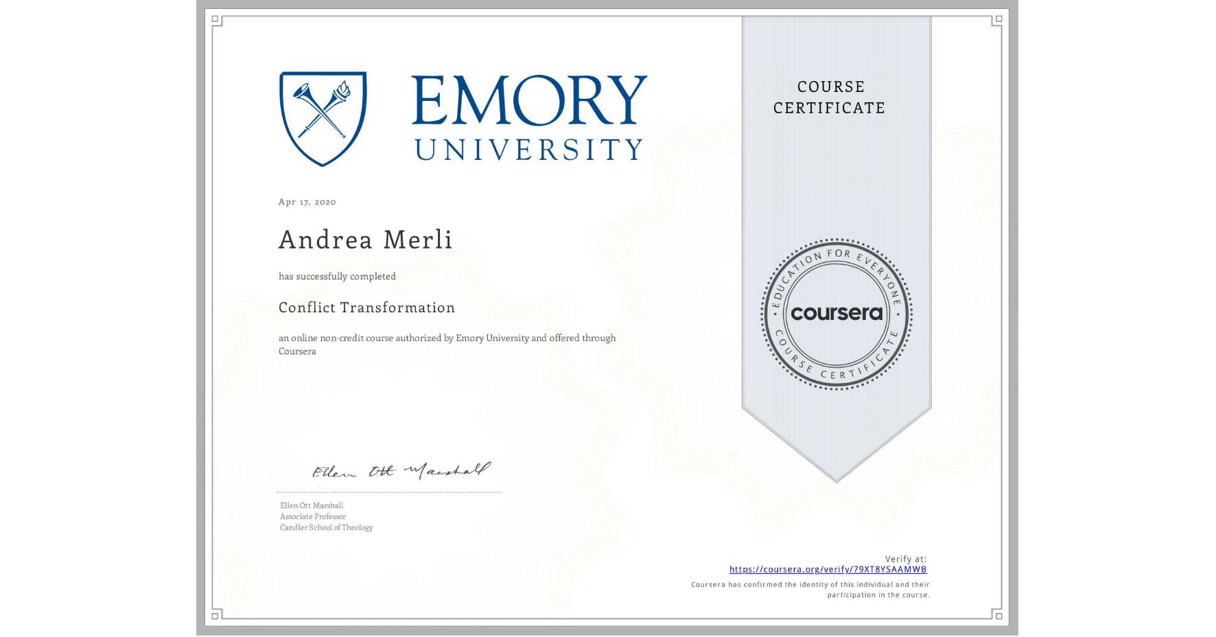 View certificate for Andrea Merli, Conflict Transformation, an online non-credit course authorized by Emory University and offered through Coursera