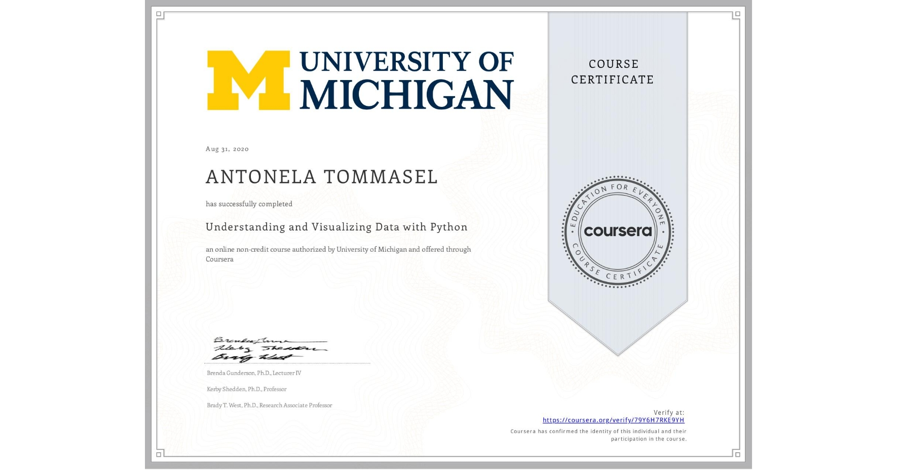 View certificate for Antonela Tommasel, Understanding and Visualizing Data with Python, an online non-credit course authorized by University of Michigan and offered through Coursera