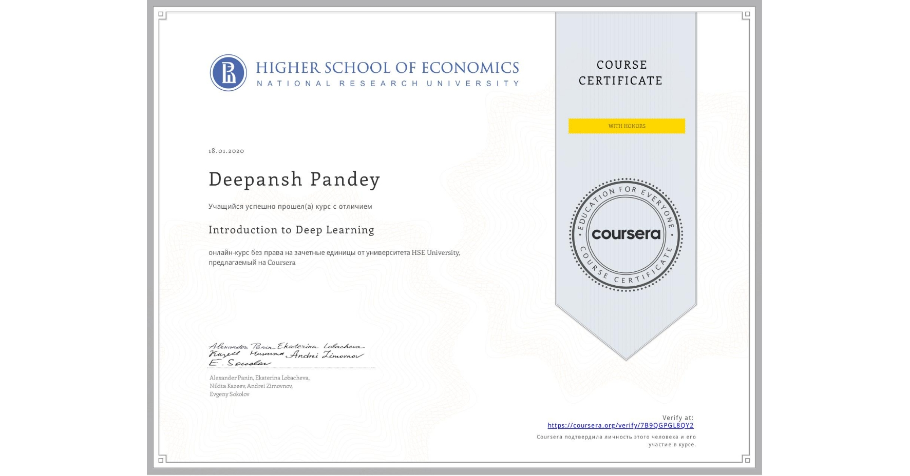 View certificate for Deepansh Pandey, Introduction to Deep Learning, an online non-credit course authorized by National Research University Higher School of Economics and offered through Coursera