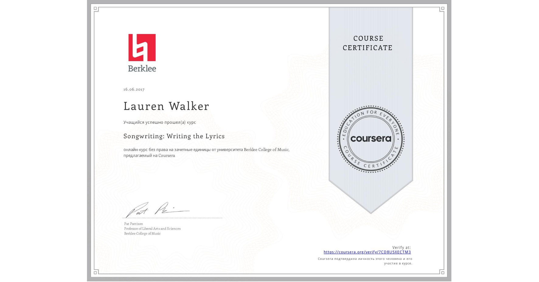 View certificate for Lauren Walker, Songwriting: Writing the Lyrics, an online non-credit course authorized by Berklee College of Music and offered through Coursera