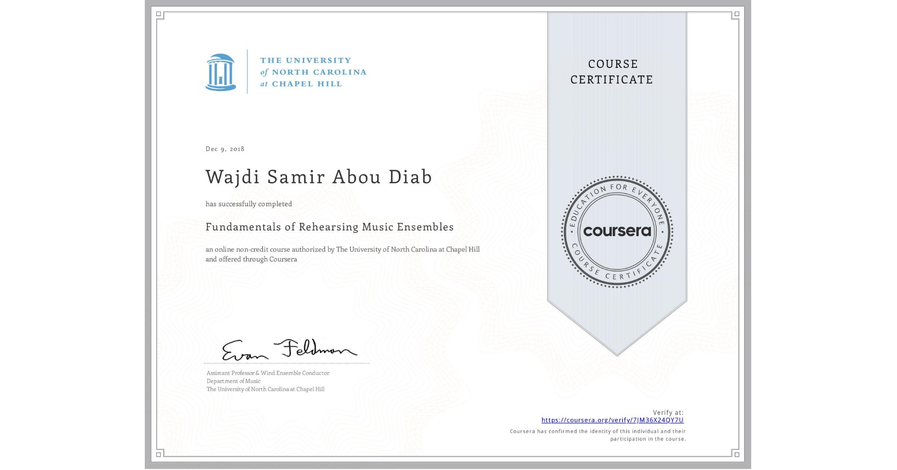 View certificate for Wajdi Samir Abou Diab, Fundamentals of Rehearsing Music Ensembles, an online non-credit course authorized by The University of North Carolina at Chapel Hill and offered through Coursera