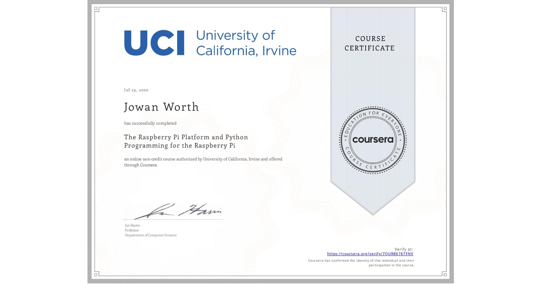 View certificate for Jowan Worth, The Raspberry Pi Platform and Python Programming for the Raspberry Pi, an online non-credit course authorized by University of California, Irvine and offered through Coursera