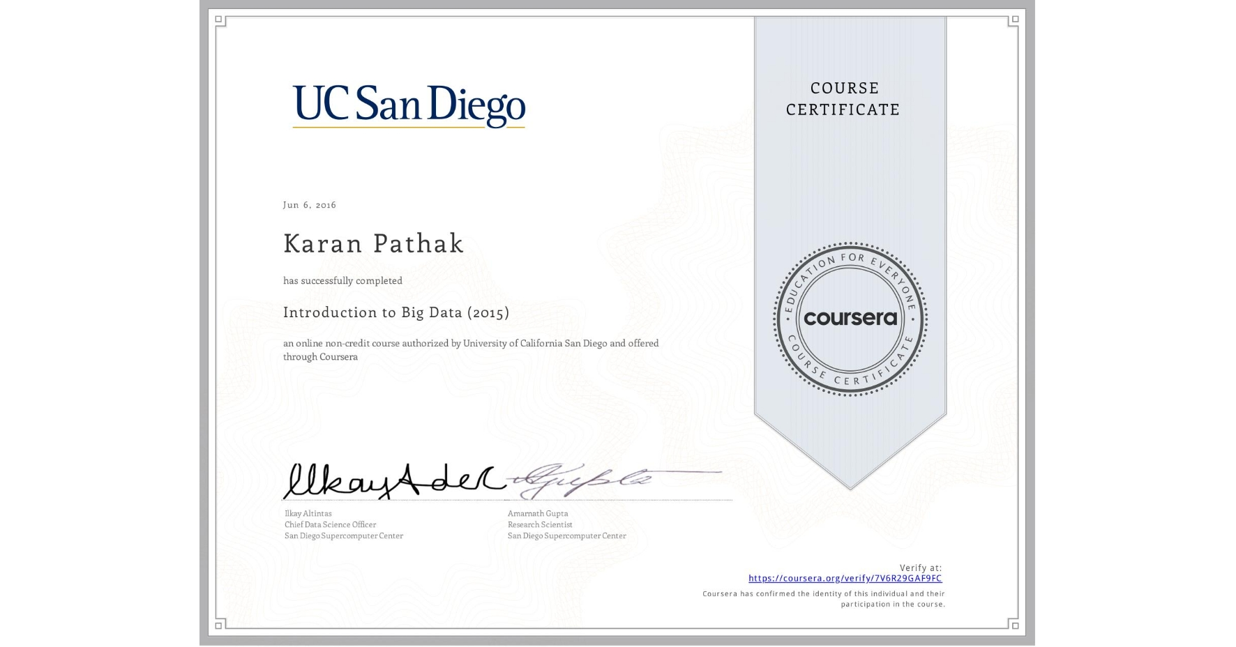 View certificate for Karan Pathak, Introduction to Big Data (2015), an online non-credit course authorized by University of California San Diego and offered through Coursera