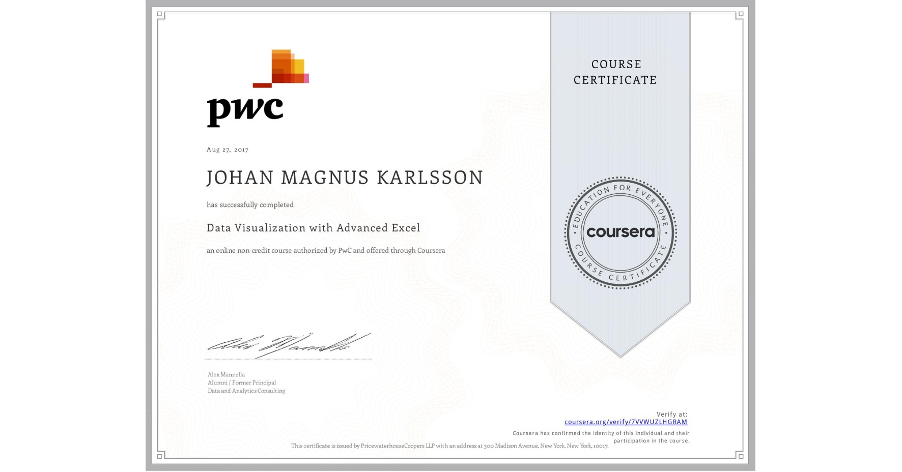 View certificate for JOHAN MAGNUS  KARLSSON, Data Visualization with Advanced Excel, an online non-credit course authorized by PwC and offered through Coursera