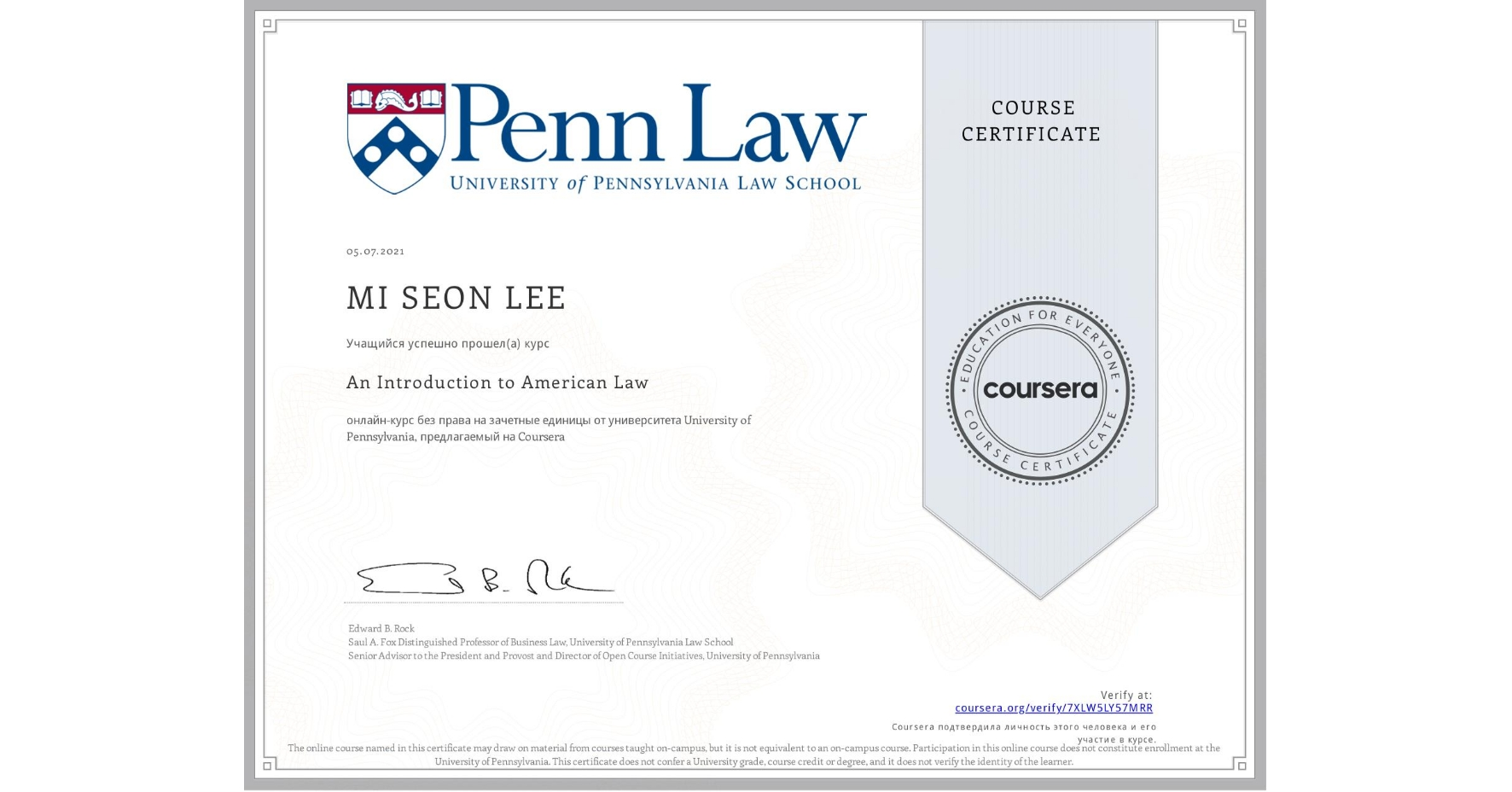 View certificate for MI SEON  LEE, An Introduction to American Law, an online non-credit course authorized by University of Pennsylvania and offered through Coursera