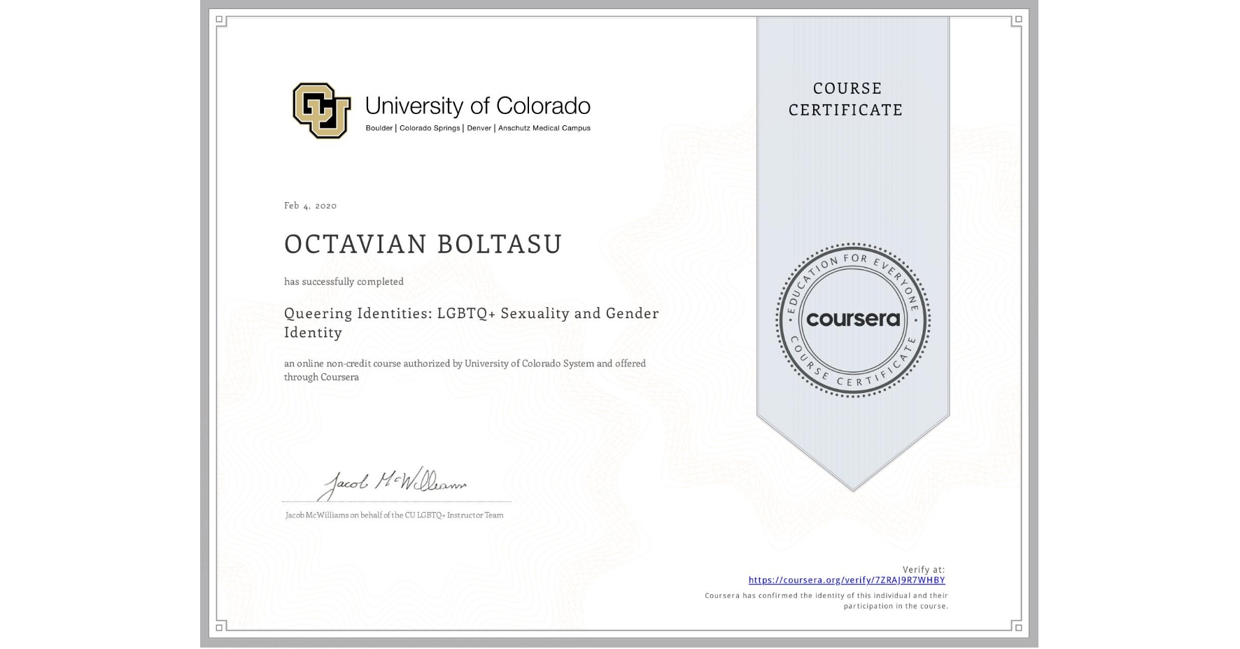 View certificate for OCTAVIAN BOLTASU, Queering Identities: LGBTQ+ Sexuality and Gender Identity, an online non-credit course authorized by University of Colorado System and offered through Coursera
