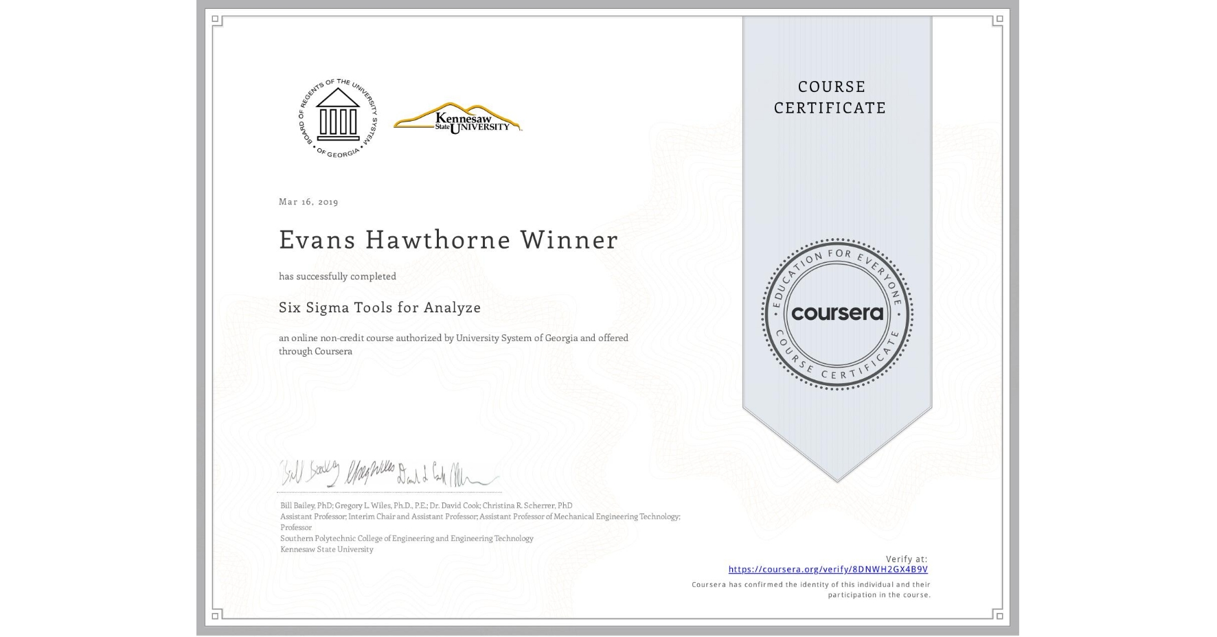 View certificate for Evans Hawthorne Winner, Six Sigma Tools for Analyze, an online non-credit course authorized by University System of Georgia and offered through Coursera
