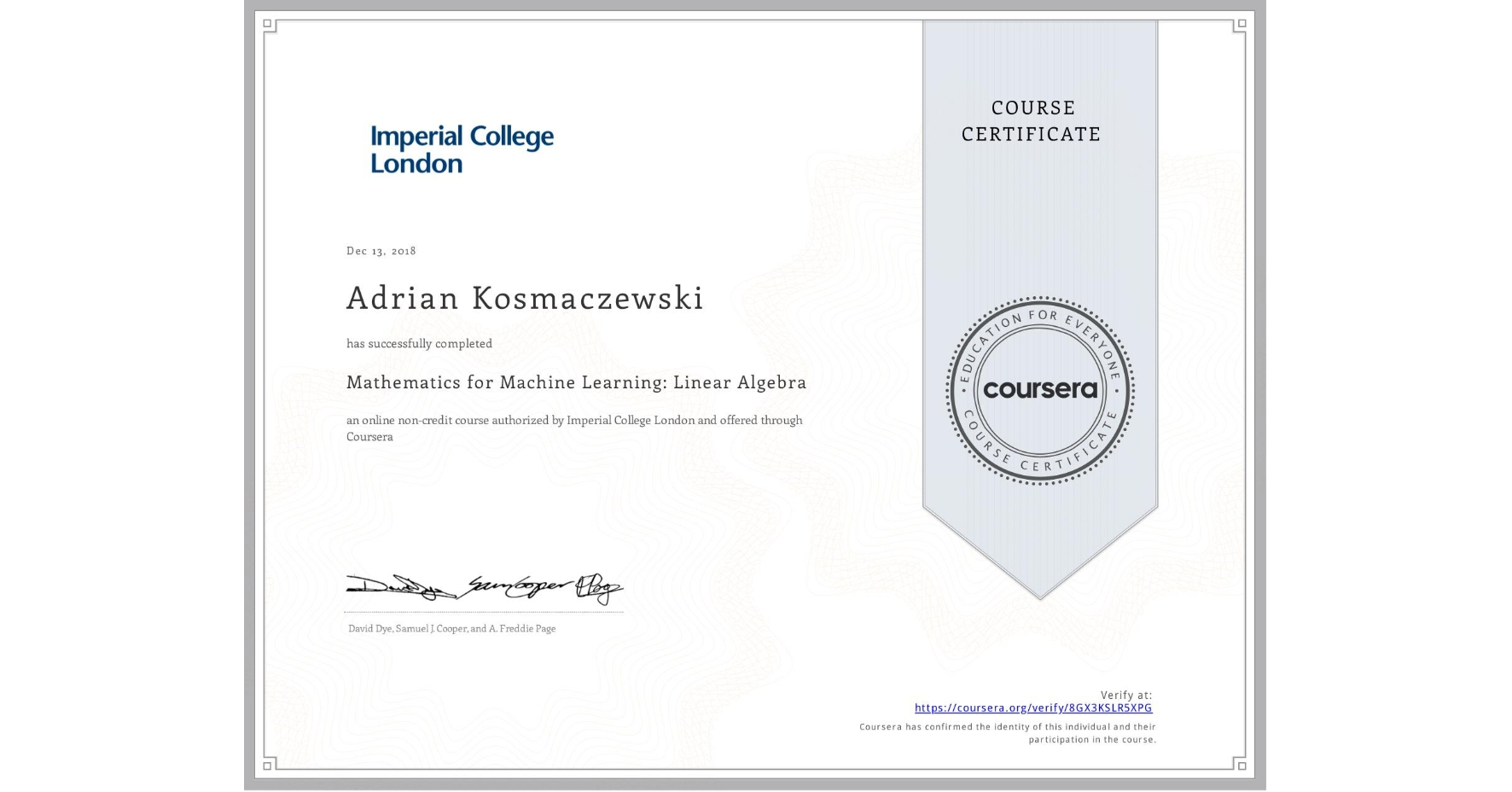 View certificate for Adrian Kosmaczewski, Mathematics for Machine Learning: Linear Algebra, an online non-credit course authorized by Imperial College London and offered through Coursera