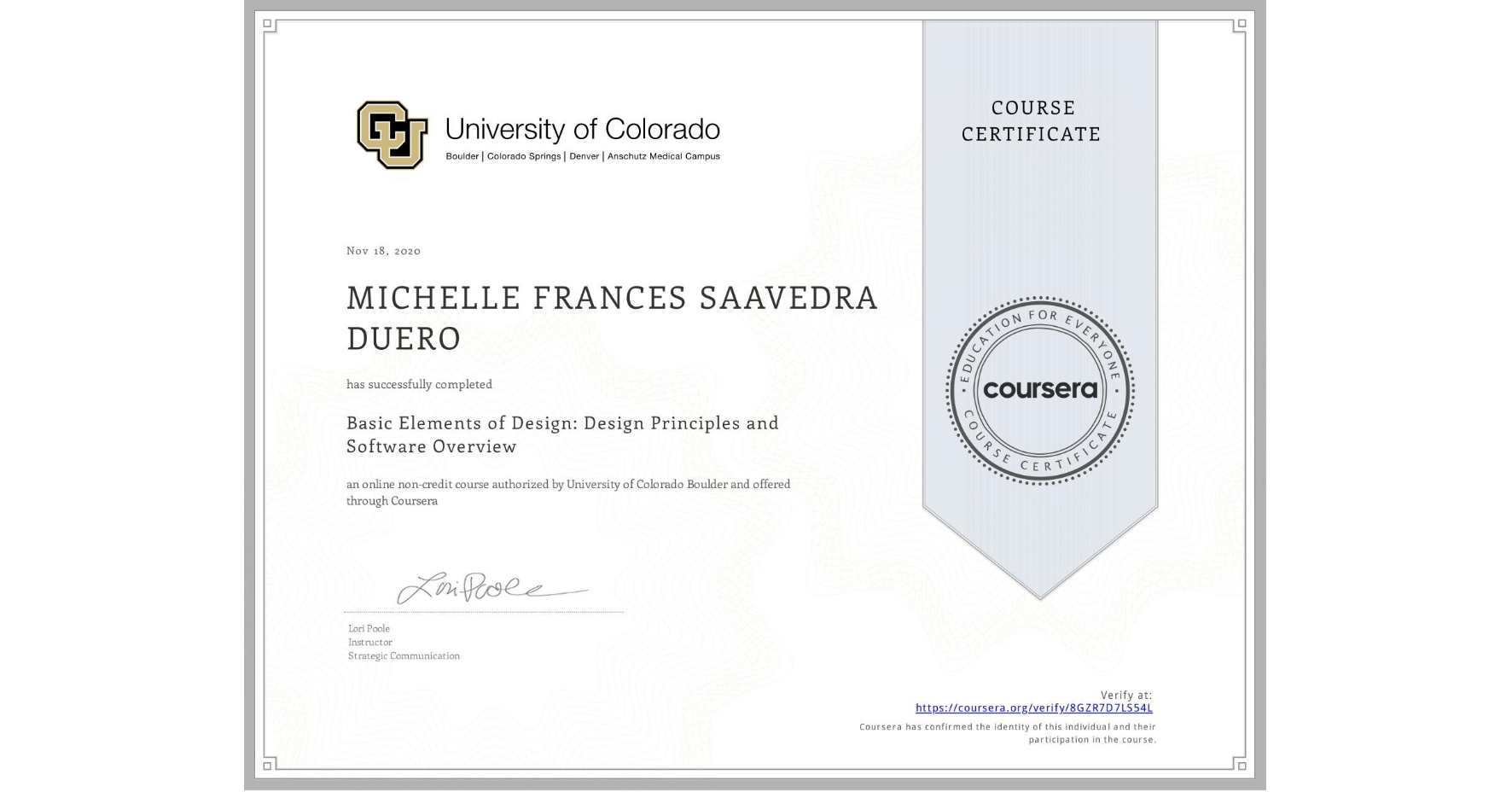 View certificate for MICHELLE FRANCES  SAAVEDRA DUERO, Basic Elements of Design: Design Principles and Software Overview, an online non-credit course authorized by University of Colorado Boulder and offered through Coursera