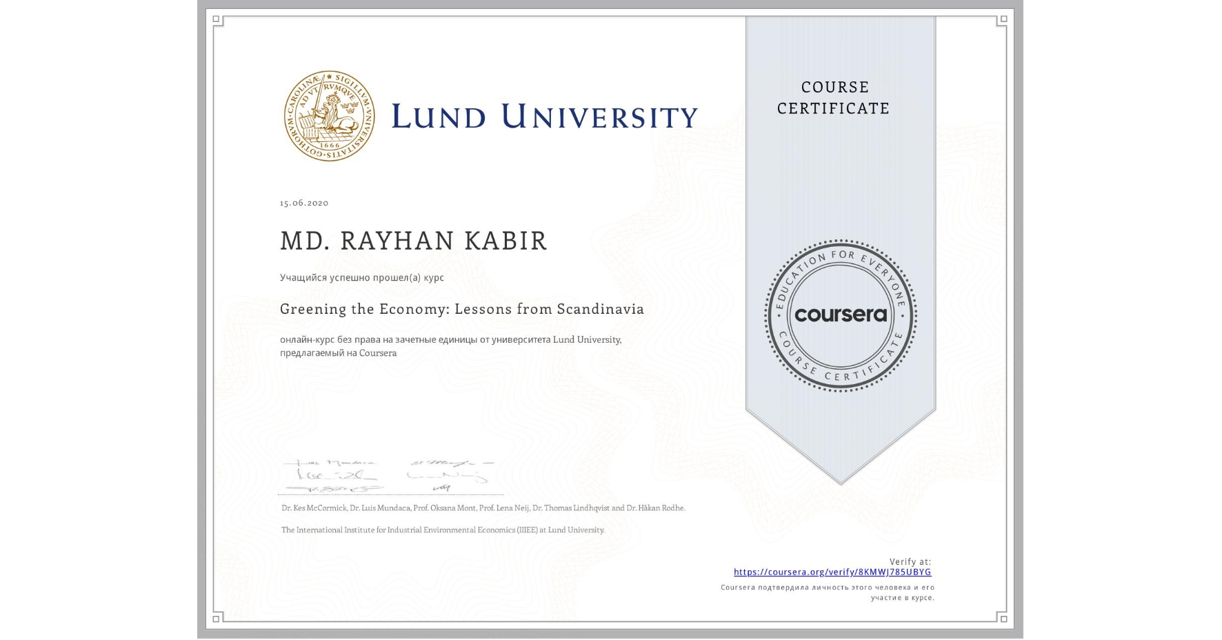 View certificate for MD. RAYHAN  KABIR, Greening the Economy: Lessons from Scandinavia, an online non-credit course authorized by Lund University and offered through Coursera
