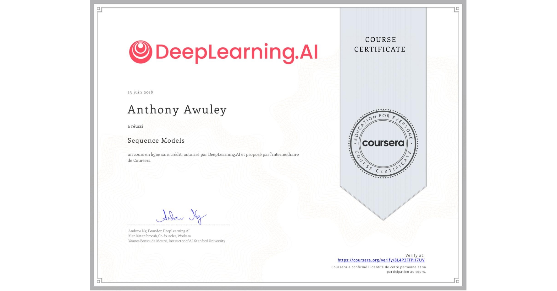 View certificate for Anthony Awuley, Sequence Models, an online non-credit course authorized by DeepLearning.AI and offered through Coursera