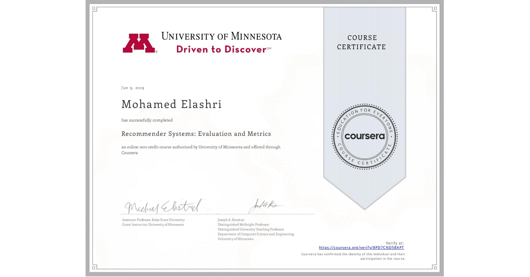 View certificate for Mohamed Elashri, Recommender Systems:  Evaluation and Metrics, an online non-credit course authorized by University of Minnesota and offered through Coursera