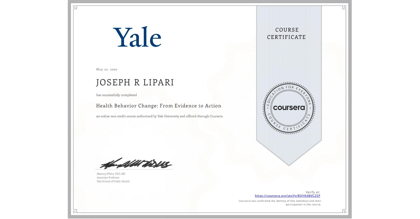 View certificate for JOSEPH R  LIPARI, Health Behavior Change: From Evidence to Action, an online non-credit course authorized by Yale University and offered through Coursera