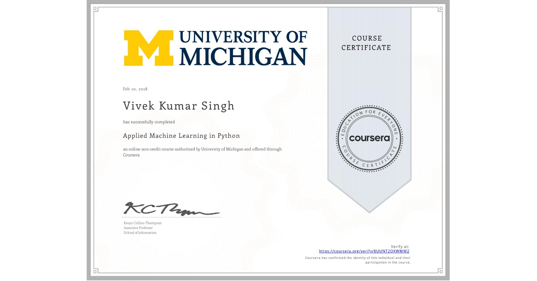View certificate for Vivek Kumar Singh, Applied Machine Learning in Python, an online non-credit course authorized by University of Michigan and offered through Coursera