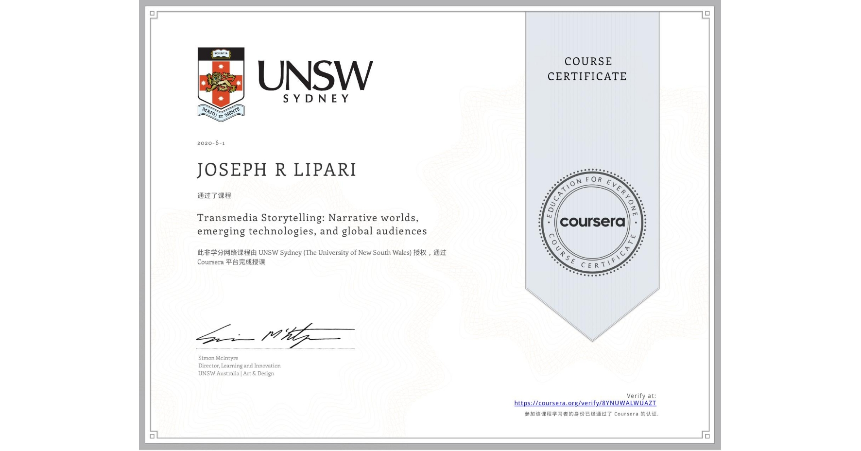 View certificate for JOSEPH R  LIPARI, Transmedia Storytelling: Narrative worlds, emerging technologies, and global audiences, an online non-credit course authorized by UNSW Sydney (The University of New South Wales) and offered through Coursera