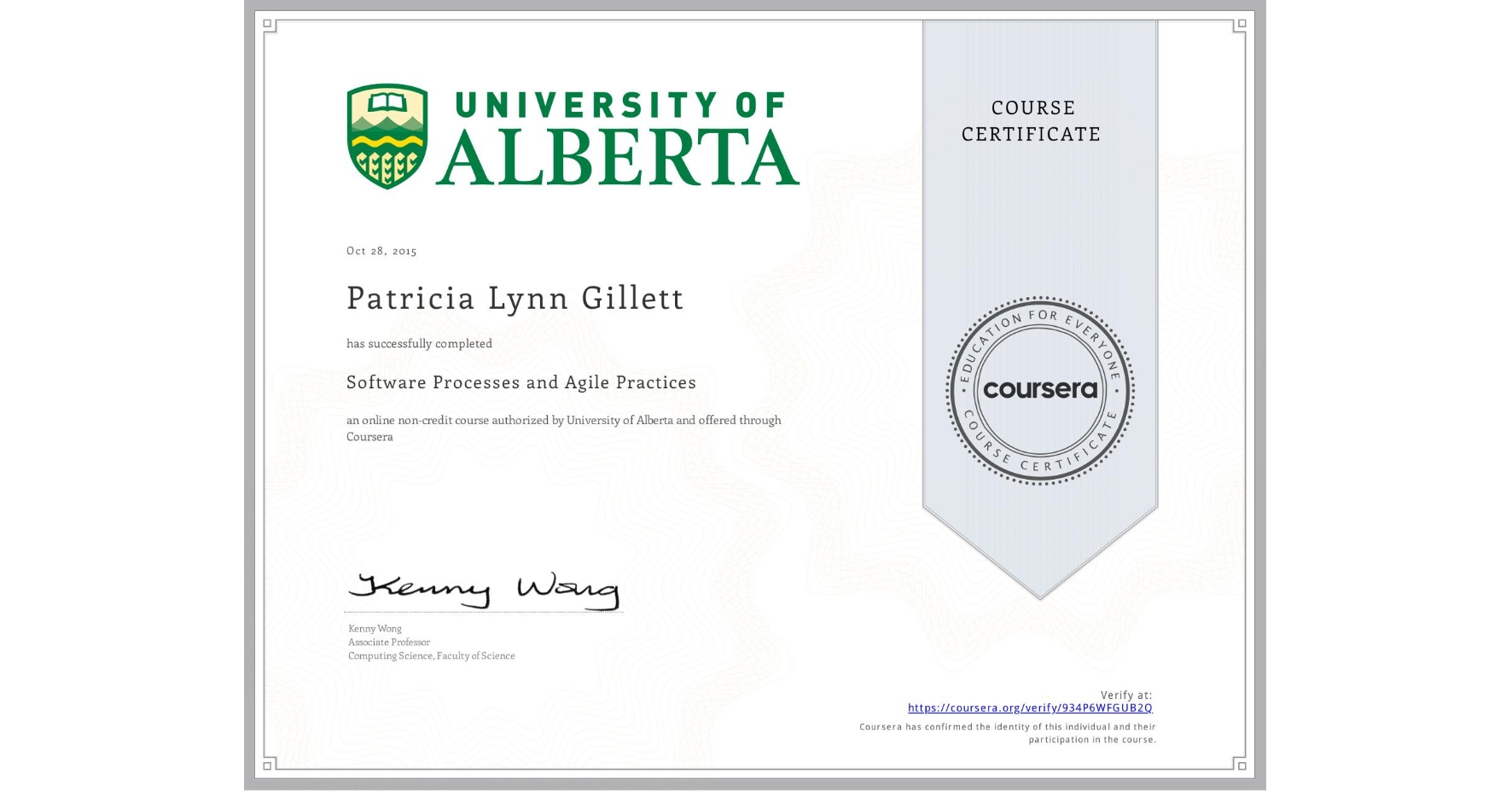 View certificate for Patricia Lynn Gillett, Software Processes and Agile Practices, an online non-credit course authorized by University of Alberta and offered through Coursera