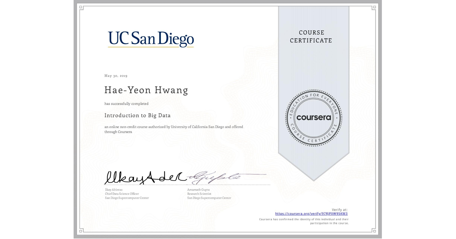 View certificate for Hae-Yeon Hwang, Introduction to Big Data, an online non-credit course authorized by University of California San Diego and offered through Coursera