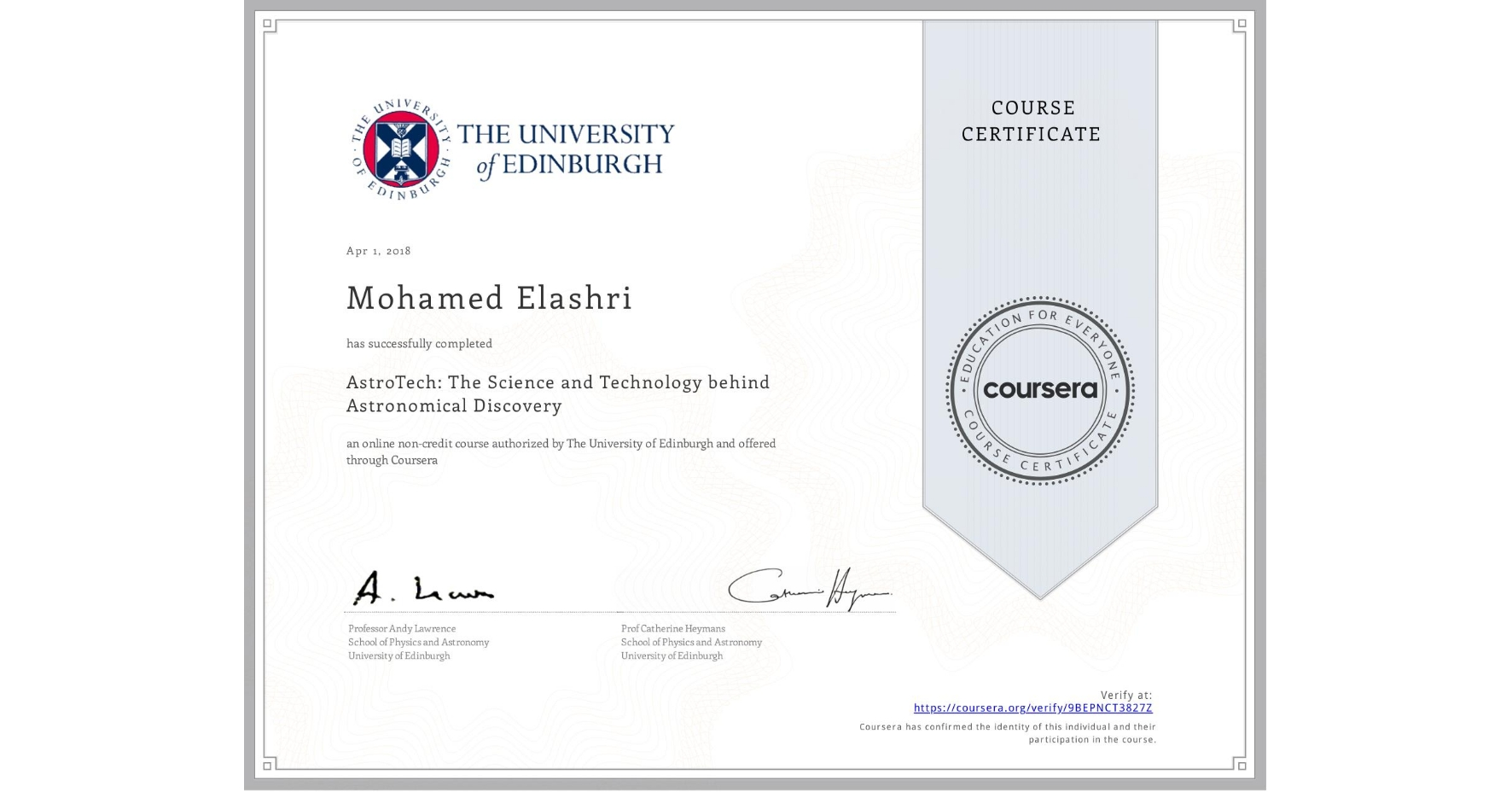 View certificate for Mohamed Elashri, AstroTech: The Science and Technology behind Astronomical Discovery, an online non-credit course authorized by The University of Edinburgh and offered through Coursera