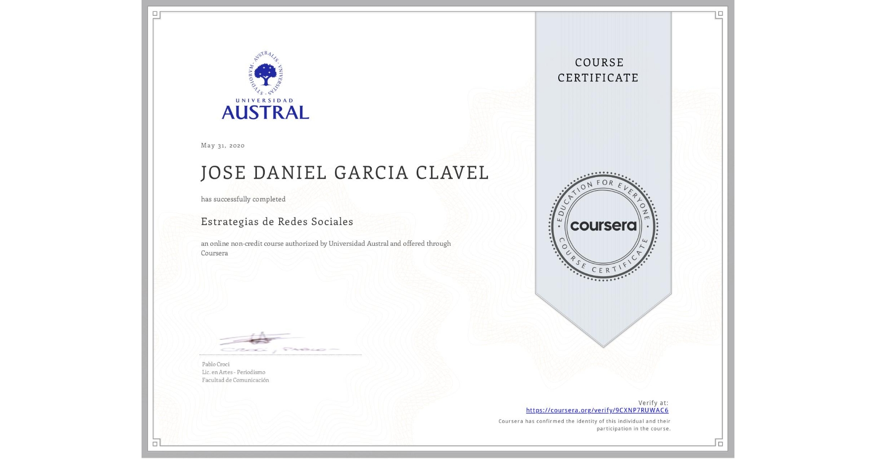 View certificate for JOSE DANIEL GARCIA CLAVEL, Estrategias de  Redes Sociales, an online non-credit course authorized by Universidad Austral and offered through Coursera