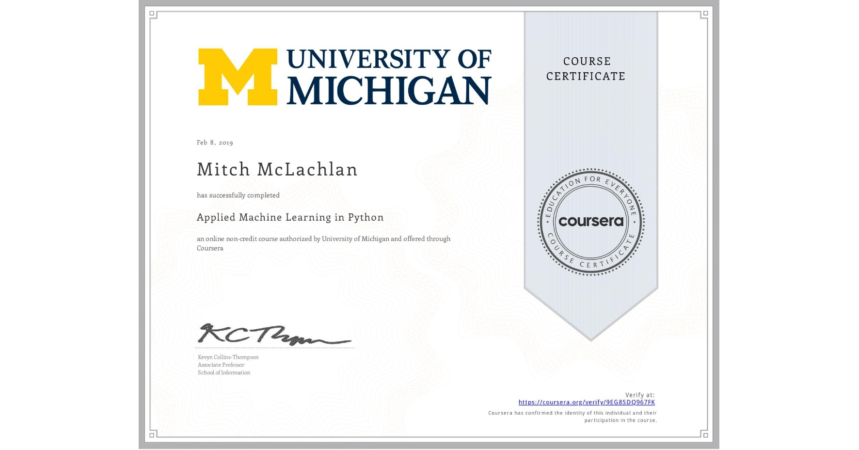 View certificate for Mitch McLachlan, Applied Machine Learning in Python, an online non-credit course authorized by University of Michigan and offered through Coursera