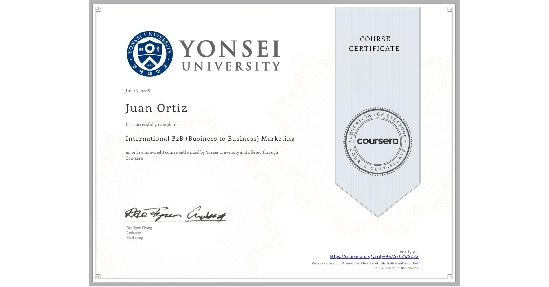 View certificate for Juan Ortiz, International B2B (Business to Business) Marketing, an online non-credit course authorized by Yonsei University and offered through Coursera