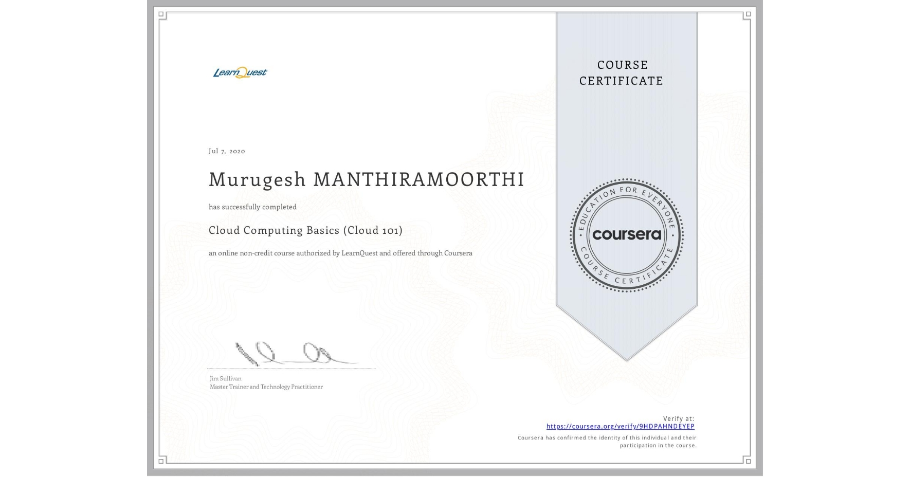 View certificate for Murugesh Manthiramoorthi, Cloud Computing Basics (Cloud 101), an online non-credit course authorized by LearnQuest and offered through Coursera