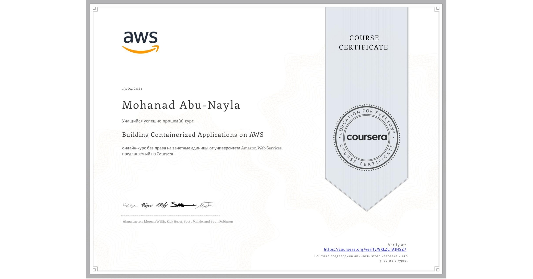 View certificate for Mohanad Abu-Nayla, Building Containerized Applications on AWS, an online non-credit course authorized by Amazon Web Services and offered through Coursera