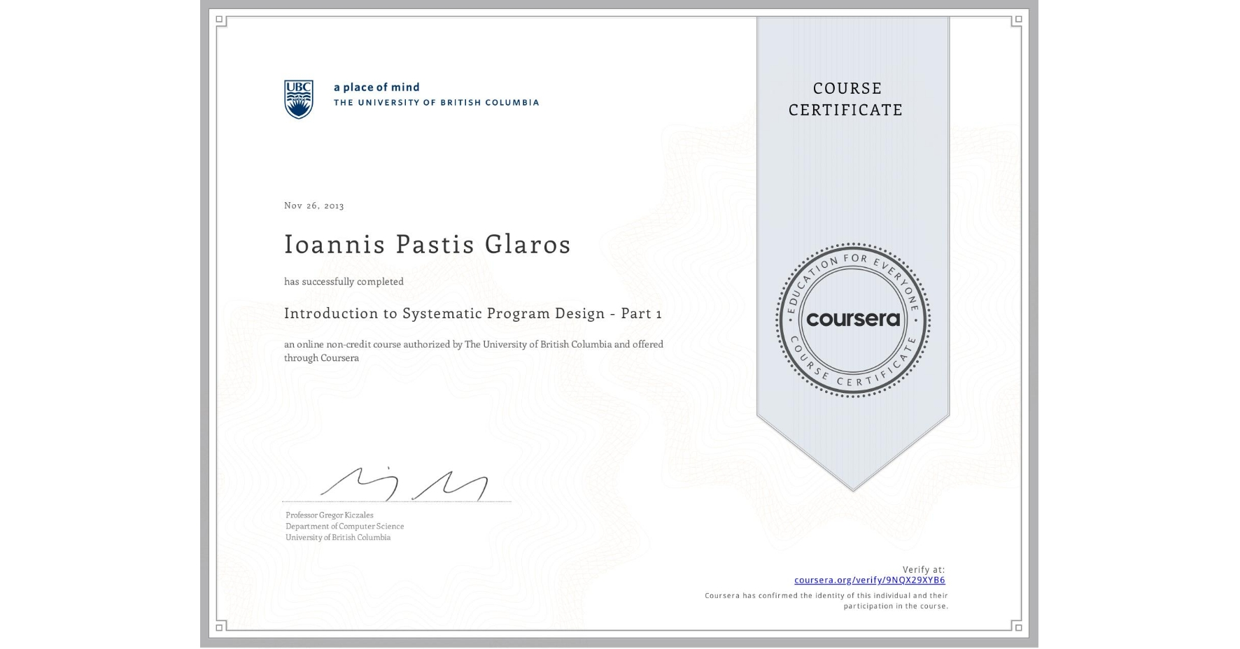 View certificate for Ioannis Pastis Glaros, Introduction to Systematic Program Design - Part 1, an online non-credit course authorized by The University of British Columbia and offered through Coursera