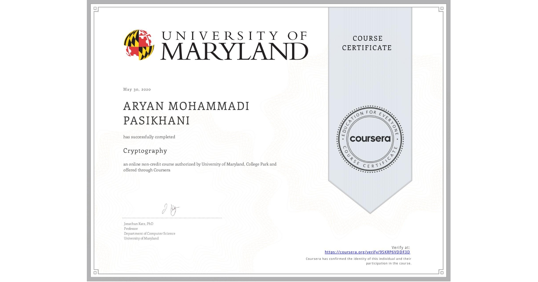 View certificate for ARYAN MOHAMMADI PASIKHANI, Cryptography, an online non-credit course authorized by University of Maryland, College Park and offered through Coursera
