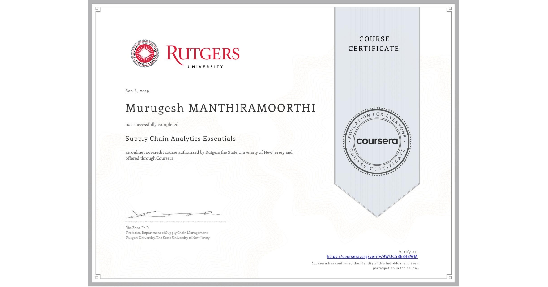 View certificate for Murugesh Manthiramoorthi, Supply Chain Analytics Essentials, an online non-credit course authorized by Rutgers the State University of New Jersey and offered through Coursera