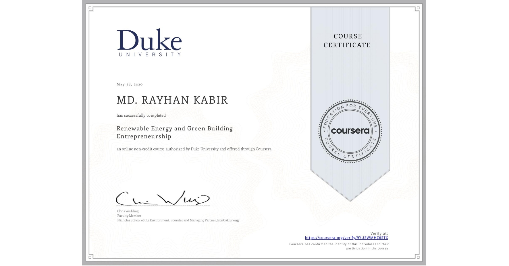View certificate for MD. RAYHAN  KABIR, Renewable Energy and Green Building Entrepreneurship, an online non-credit course authorized by Duke University and offered through Coursera