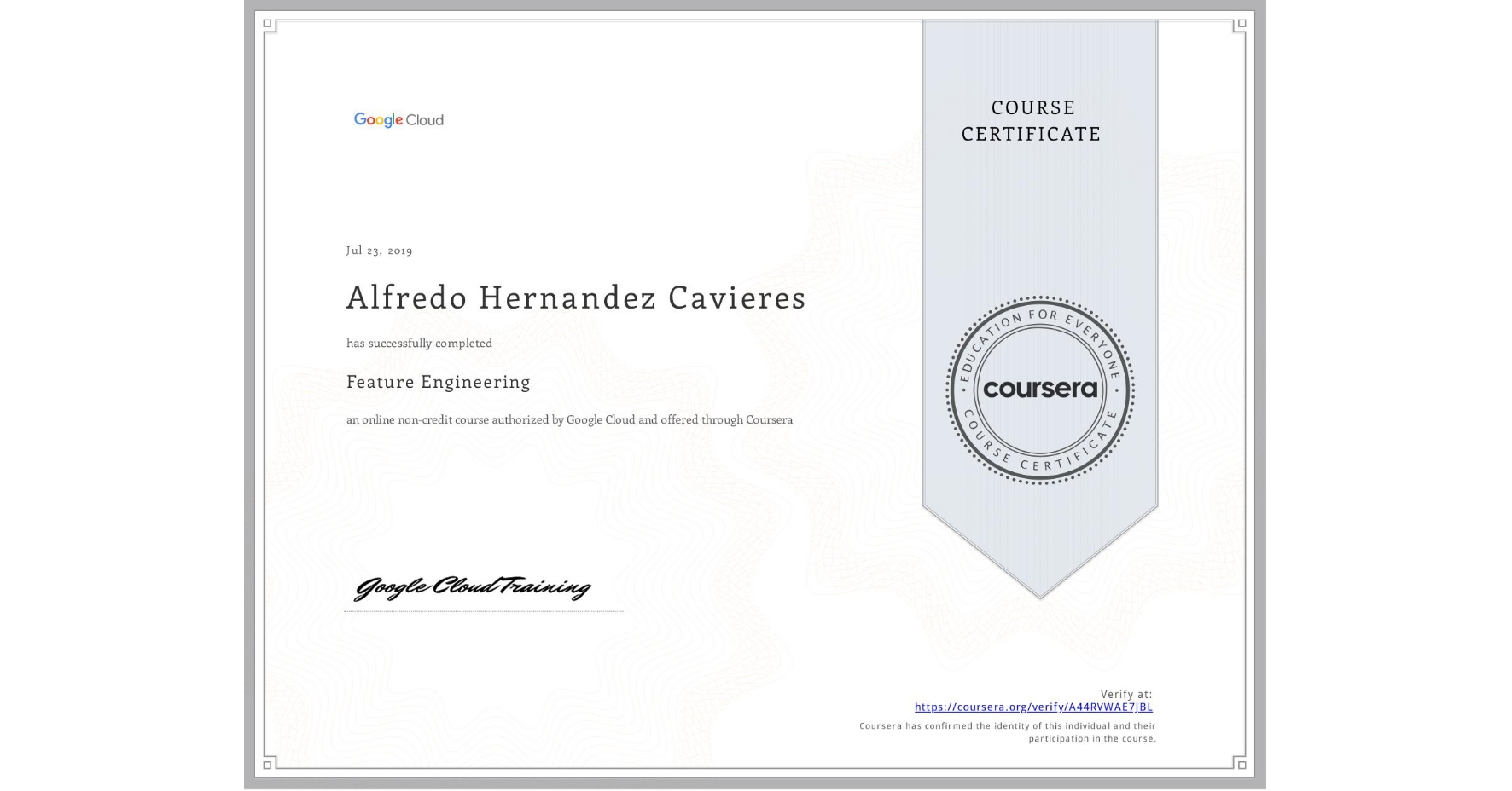 View certificate for Alfredo Hernandez Cavieres, Feature Engineering, an online non-credit course authorized by Google Cloud and offered through Coursera